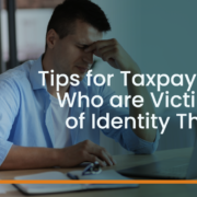 Tips for Taxpayers Who are Victims of Identity Theft